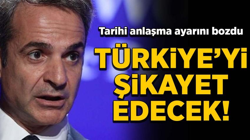 Tarihi anlaşma ayarını bozdu! Türkiye'yi şikayet edecek