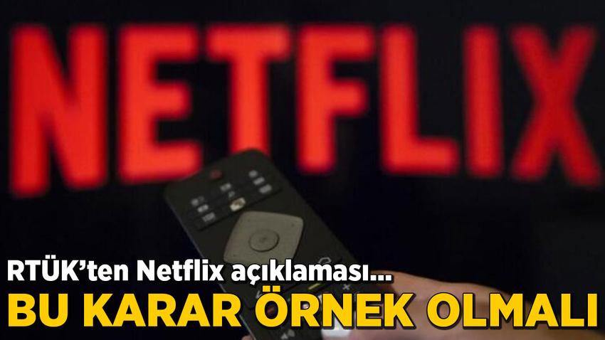 RTÜK'ten Netflix açıklaması: Aldıkları karardan dolayı kutluyoruz, örnek olmalı