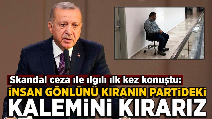 Erdoğan: İnsan gönlünü kıranın partideki kalemini kırarız