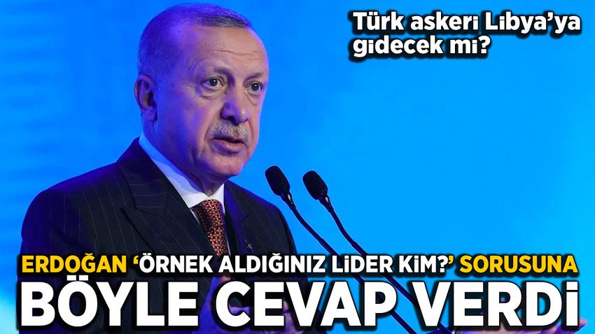Cumhurbaşkanı Erdoğan: Talep olursa, Libya isterse asker gönderebiliriz
