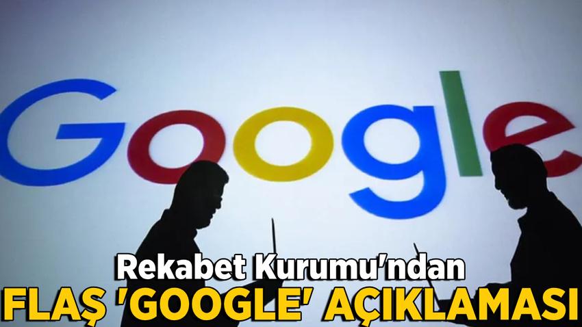 Rekabet Kurumu'ndan bir Google açıklaması daha