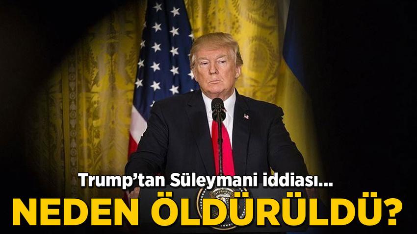 Trump, Süleymani'nin 4 ABD Büyükelçiliği'ne saldırı planladığını iddia etti
