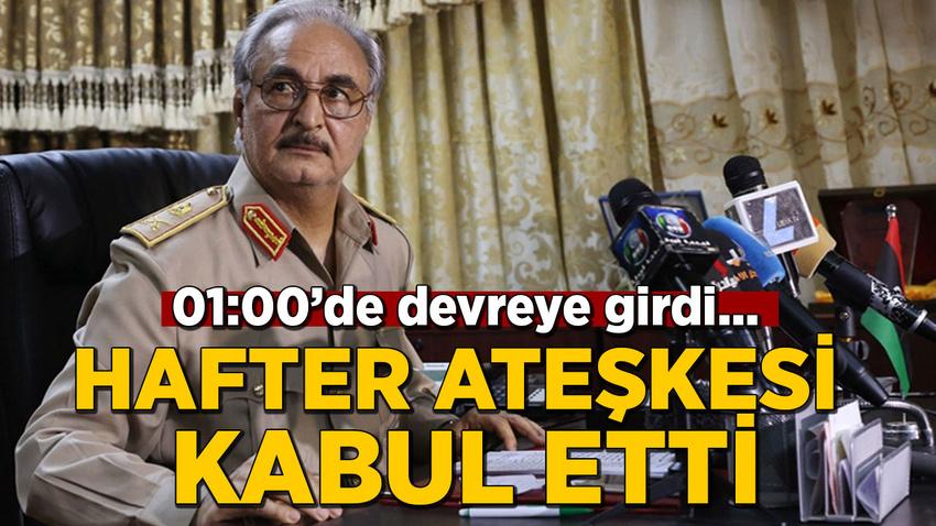 Libya'da darbeci Hafter ateşkesi kabul etti