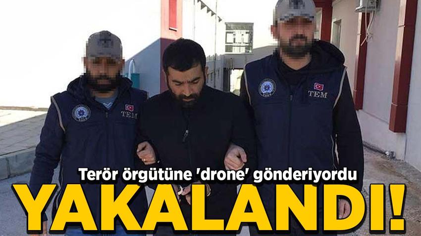 Terör örgütüne 'drone' gönderiyordu! Yakalandı...