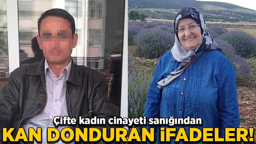 Çifte kadın cinayeti sanığından kan donduran ifadeler
