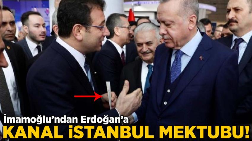 İmamoğlu'ndan Cumhurbaşkanı Erdoğan'a Kanal İstanbul mektubu