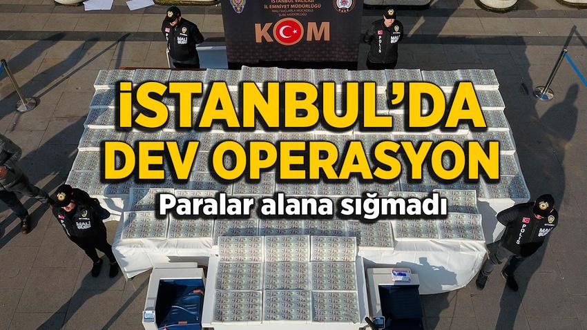 İstanbul'da dev operasyon! 127 milyon dolar...