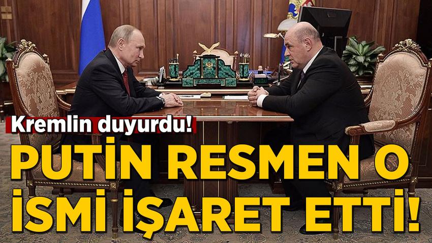 Putin resmen o ismi işaret etti!
