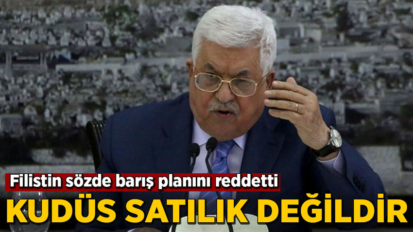 Mahmud Abbas sözde barış planını reddettiklerini açıkladı