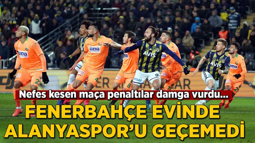Fenerbahçe evinde Alanyaspor'u geçemedi