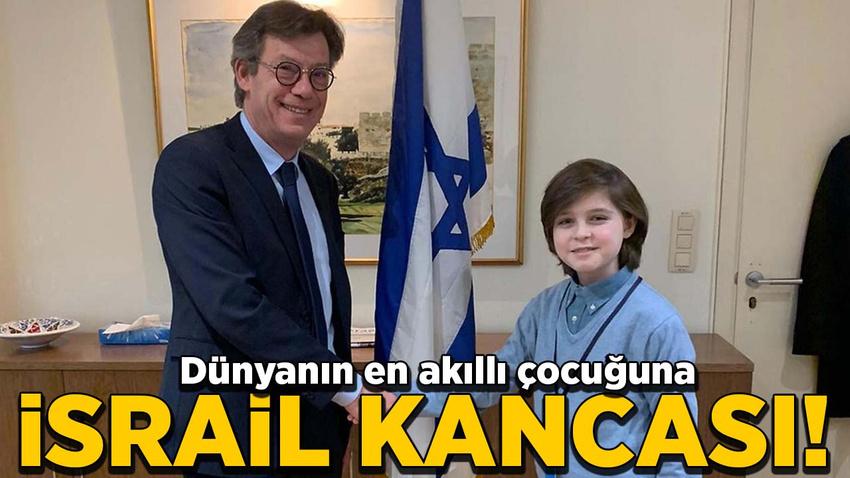 Dünyanın en akıllı çocuğuna İsrail kancası