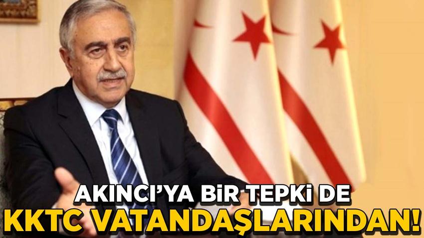 Mustafa Akıncı'ya bir tepki de KKTC vatandaşlarından geldi