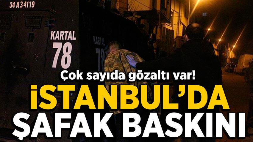 İstanbul'da şafak baskını! Çok sayıda gözaltı var