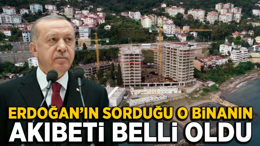 Cumhurbaşkanı Erdoğan'ın sorduğu o binanın akıbeti belli oldu