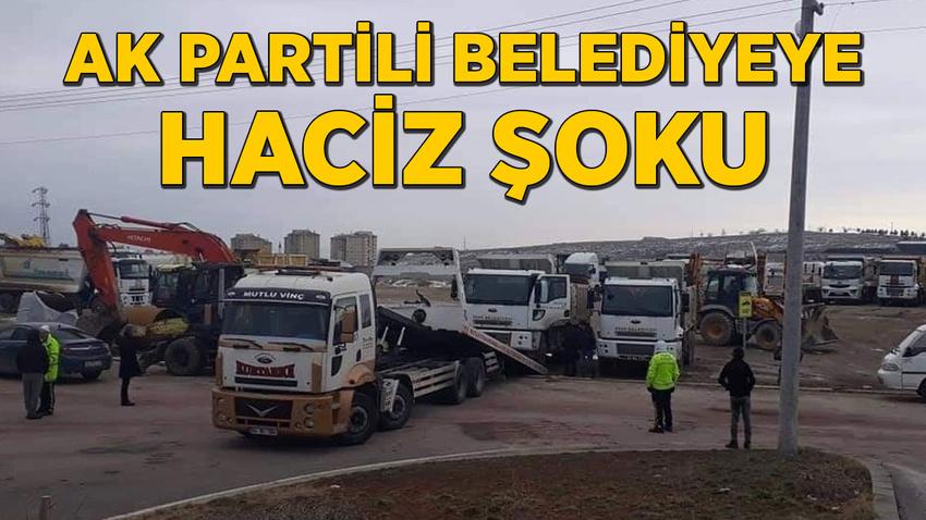 AK Partili belediyeye haciz şoku