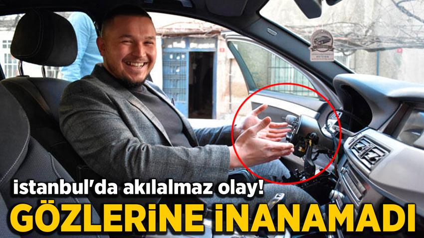 İstanbul'da akılalmaz olay! Görünce gözlerine inanamadı