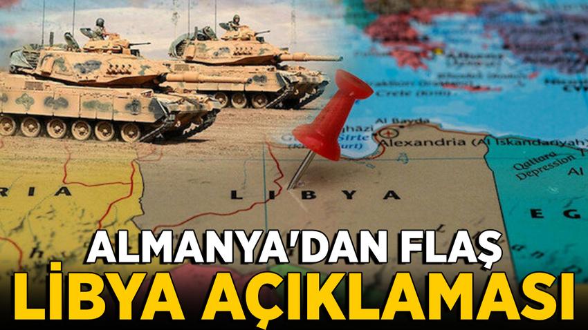 Almanya'dan flaş 'Libya' açıklaması