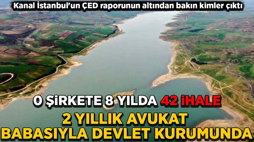 Kanal İstanbul'un ÇED raporunun altından bakın kimler çıktı