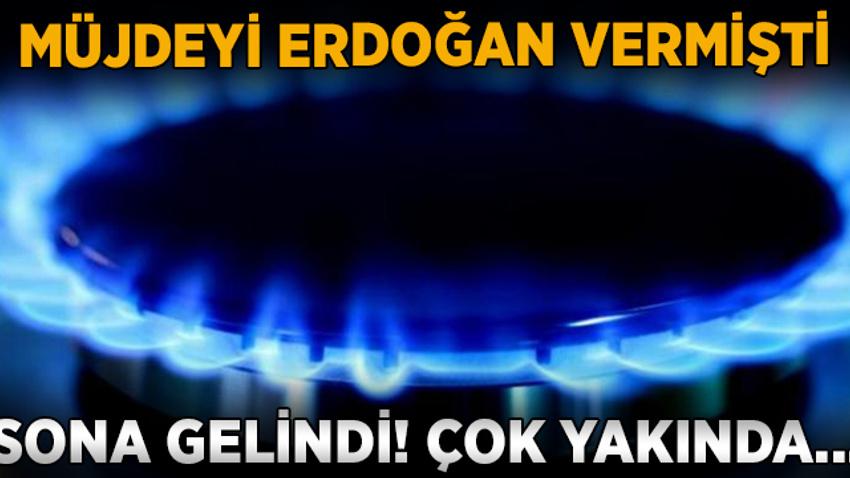 Erdoğan'ın müjde verdiği 4 ilçe doğalgaza kavuşuyor