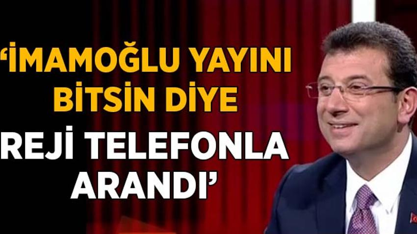 """""""İmamoğlu yayını bitsin diye reji telefonla arandı"""" iddiası"""