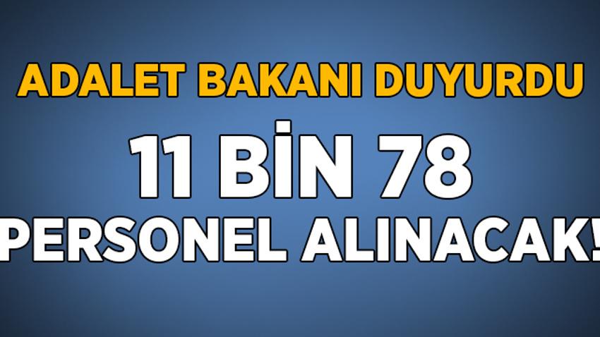 Adalet Bakanı açıkladı! 11 bin 78 personel alınacak
