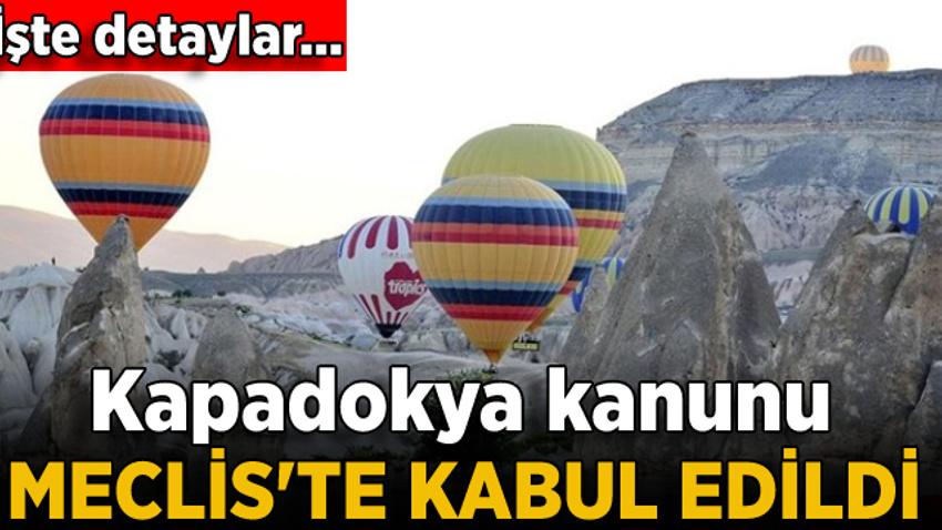 Kapadokya kanunu kabul edildi