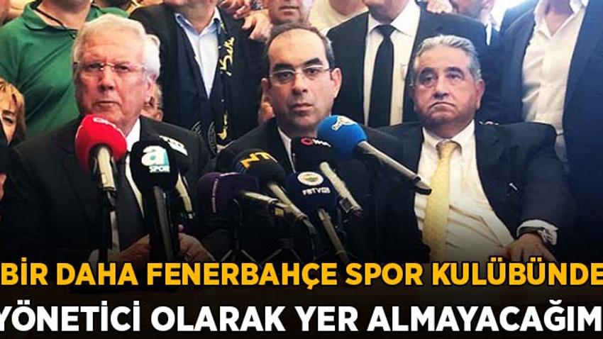Yıldırım: Fenerbahçe Spor Kulübü'nde yönetici olarak yer almayacağım