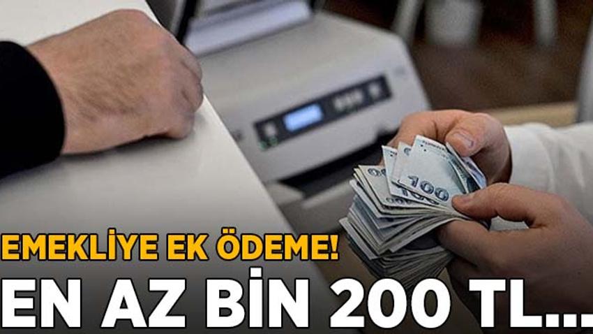 Emekliye ek ödeme! En az bin 200 lira...