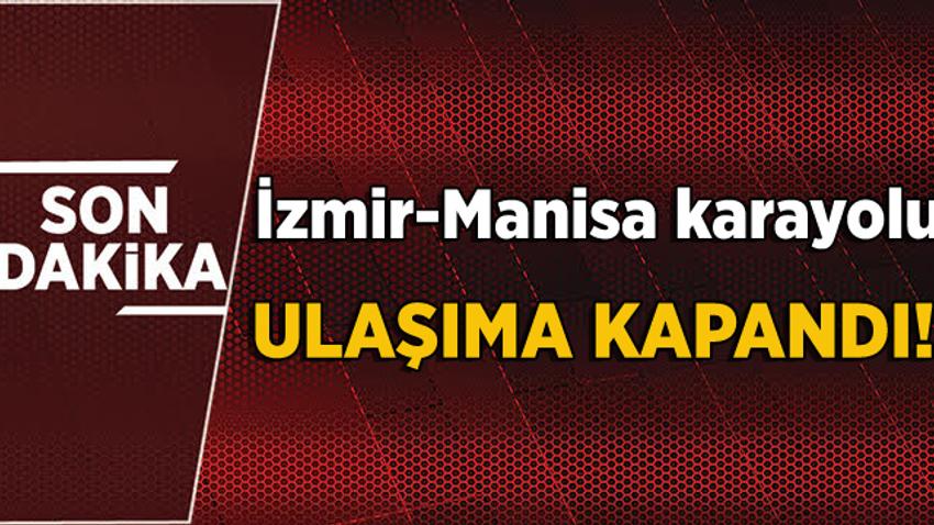 İzmir-Manisa karayolu heyelan nedeniyle ulaşıma kapandı