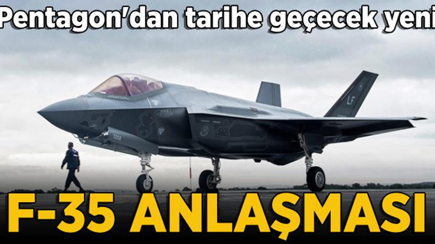 Pentagon'dan tarihi F-35 anlaşması