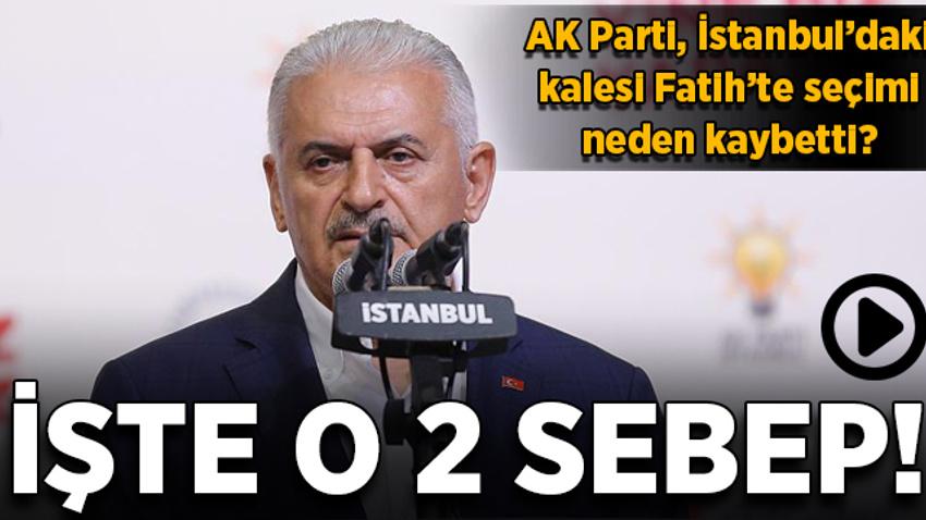 AK Parti İstanbul'daki kalesi Fatih'te seçimi neden kaybetti? İşte o 2 neden