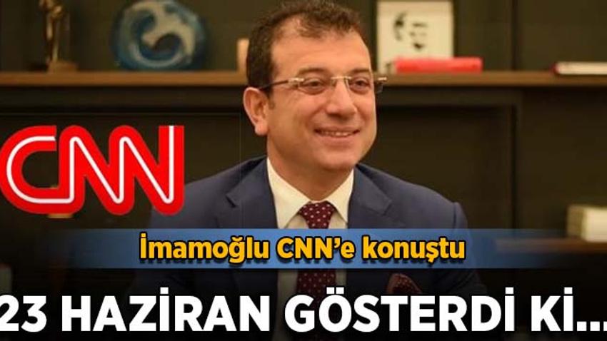 İmamoğlu CNN'e konuştu: Hiçbir kişi ya da iktidar millet iradesinin önünde duramaz