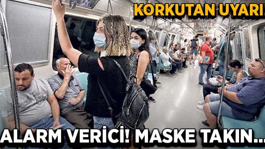Korkutan uyarı! Maske takın...