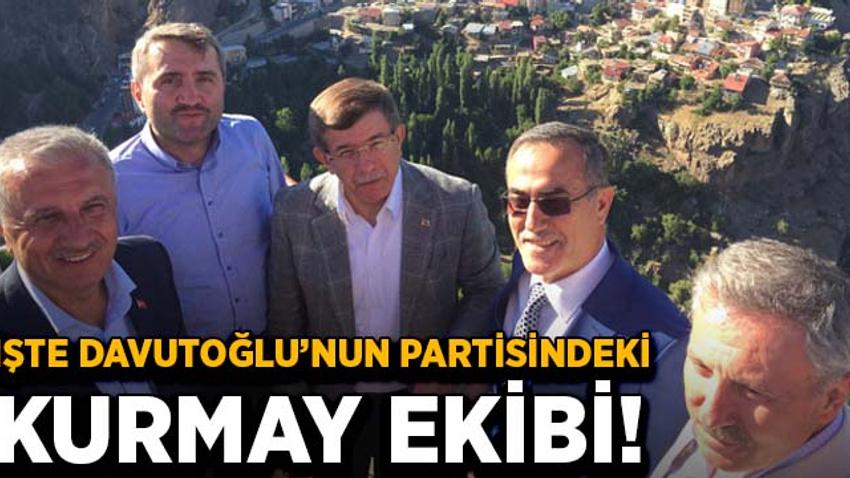 İşte Davutoğlu'nun partisindeki kurmay ekibi!