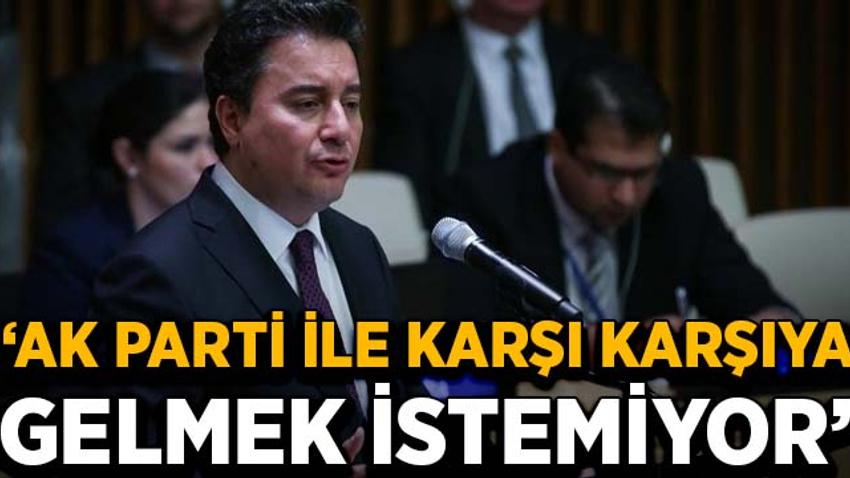 """""""Babacan AK Parti ile karşı karşıya gelmek istemiyor"""""""