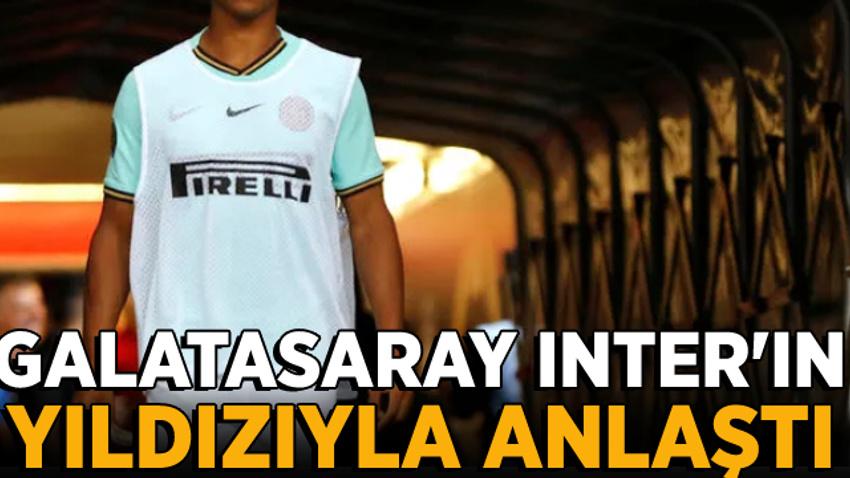 Inter'li yıldız Galatasaray'la anlaştı!