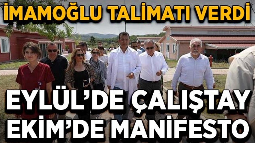İmamoğlu talimatı verdi: Eylül'de çalıştay, Ekim'de manifesto