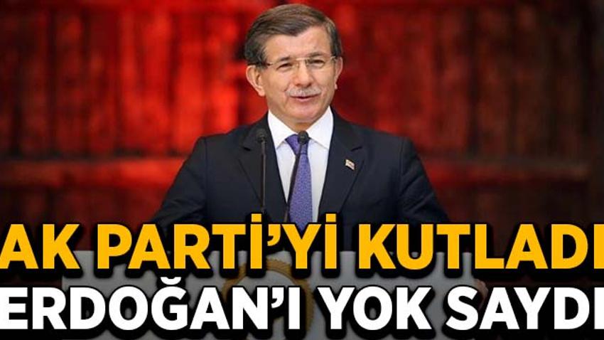 Davutoğlu AK Parti'yi kutladı, Erdoğan'ı yok saydı