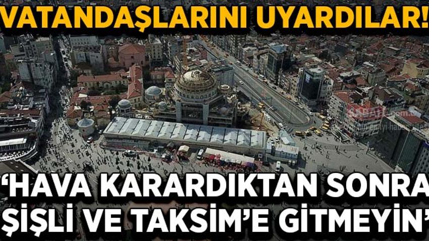 Suudi Arabistan vatandaşlarını uyardı: Hava karardıktan sonra Şişli ve Taksim'e gitmeyin