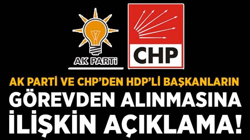 AK Parti ve CHP'den HDP'li başkanların görevden alınmasına ilişkin açıklama