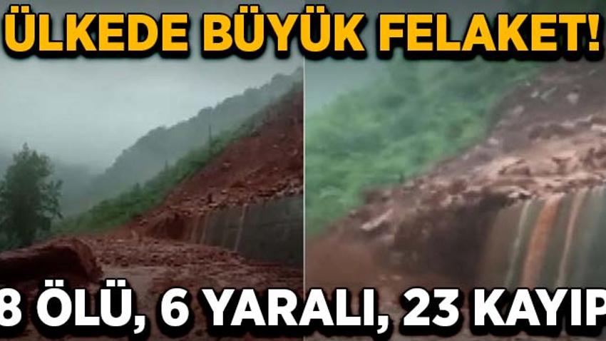 Ülkede büyük felaket!  8 ölü, 6 yaralı, 23 kayıp