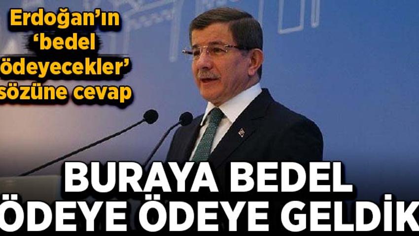 Davutoğlu'ndan Erdoğan'ın 'bedel ödeyecekler' sözlerine cevap