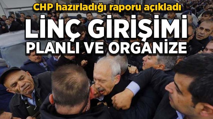 CHP hazırladığı raporu açıkladı: Linç girişimi planlı ve organize