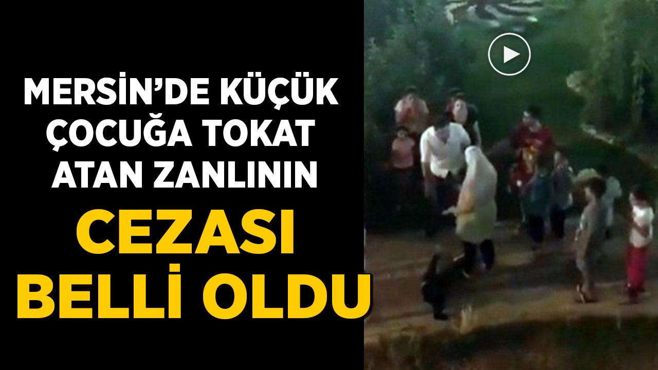 Mersin'de küçük çocuğa tokat atan zanlının cezası belli oldu