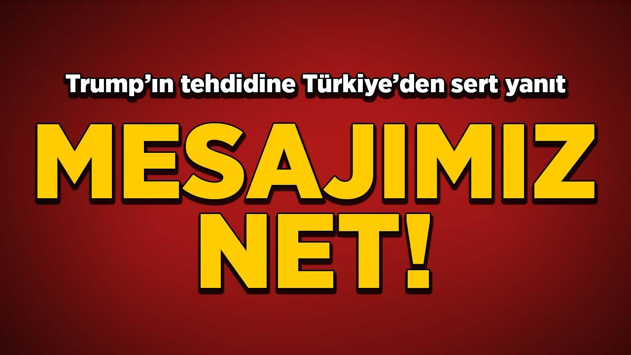 Türkiye'den sert açıklama: Dünyaya mesajımız nettir