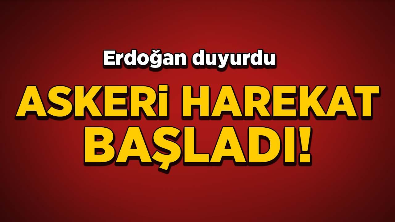 Erdoğan: Harekat başladı
