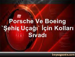 """Porsche ve Boeing """"şehir uçağı"""" için kolları sıvadı - Sayfa 1"""