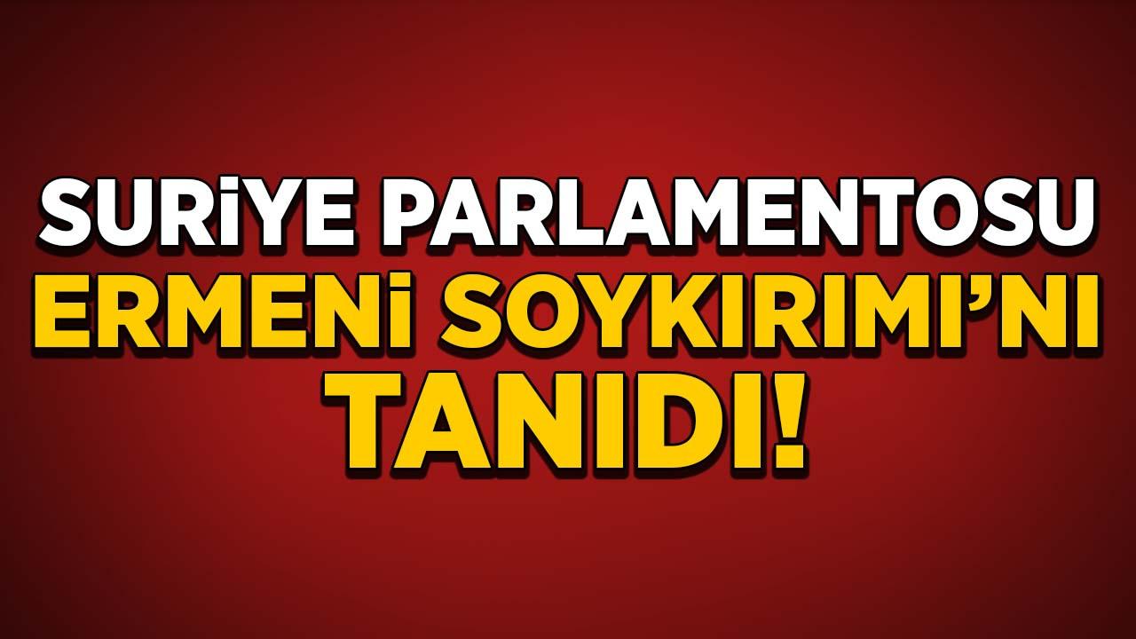 Suriye Parlamentosu Ermeni Soykırımı'nı tanıdı