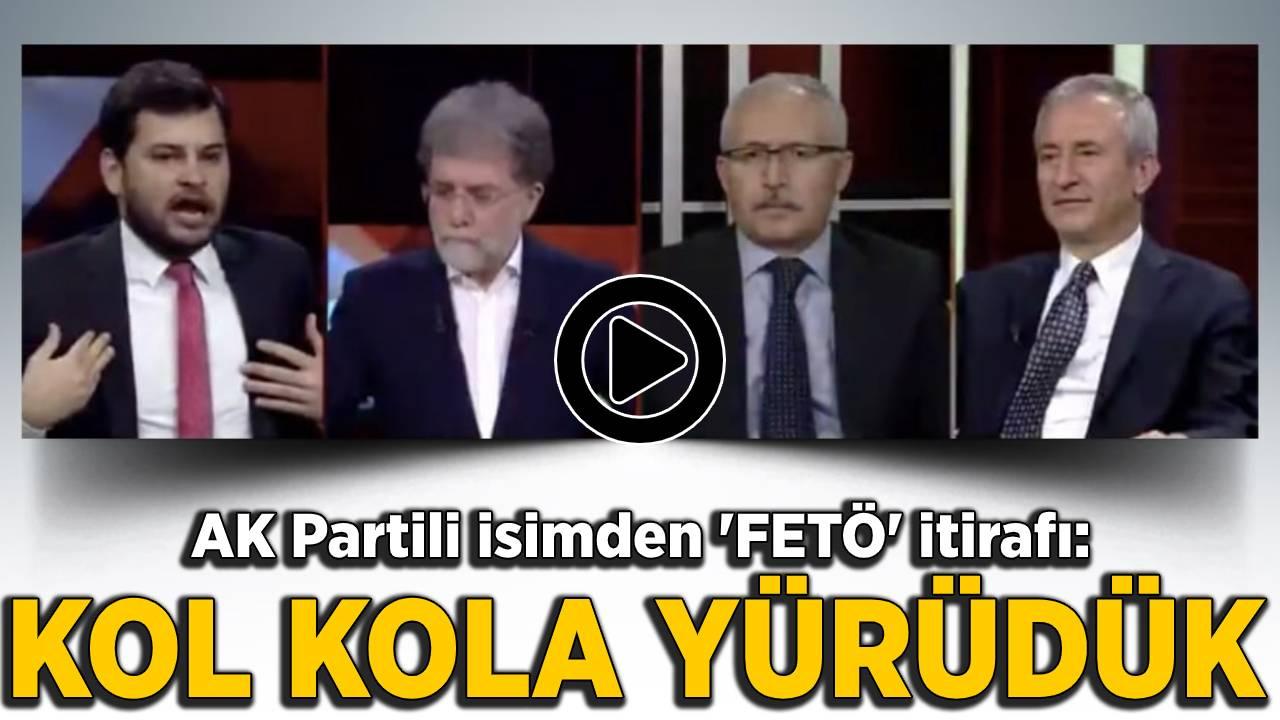 AK Partili isimden çarpıcı FETÖ itirafı: Kol kola yürüdüysek şayet...