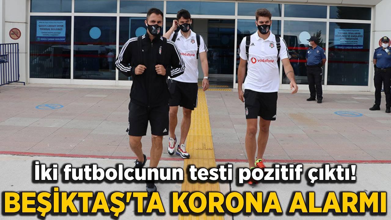 Beşiktaş'ta koronavirüs şoku: İki futbolcunun testi pozitif çıktı
